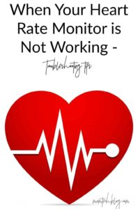 When Your Heart Rate Monitor is Not Working - troubleshooting tips