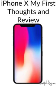 iPhone X First Thoughts and Review - Mom Tech Blog